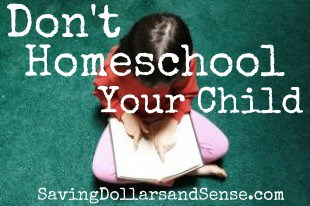 Don't Homeschool Your Child