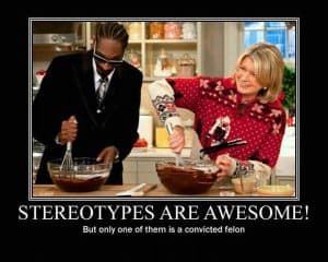 Racial Stereotypes Are Awesome Aren't They!