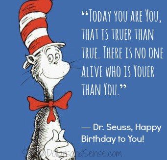 Dr. Seuss Quotes from Happy Birthday To You!