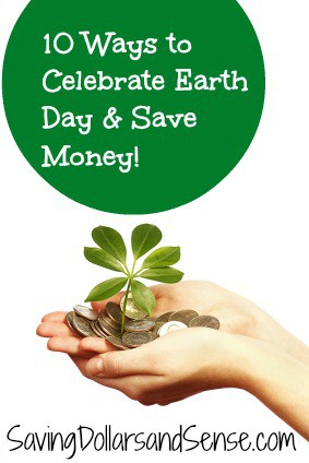 Ways To Celebrate Earth Day & Save Money