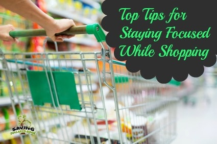 Top Tips for Staying Focused While Shopping