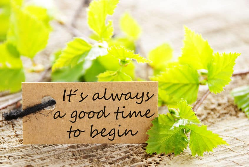 "Inspirational quote that reads, ""It's always a good time to begin."""