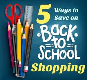 5 Ways to Save on Back to School Shopping Costs