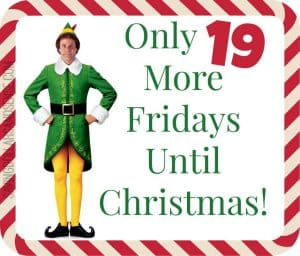 Preparing for the Holidays; Only 19 More Fridays!