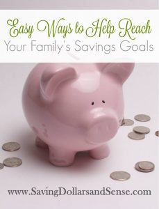 Easy Ways to Meet Your Family's Savings Goals