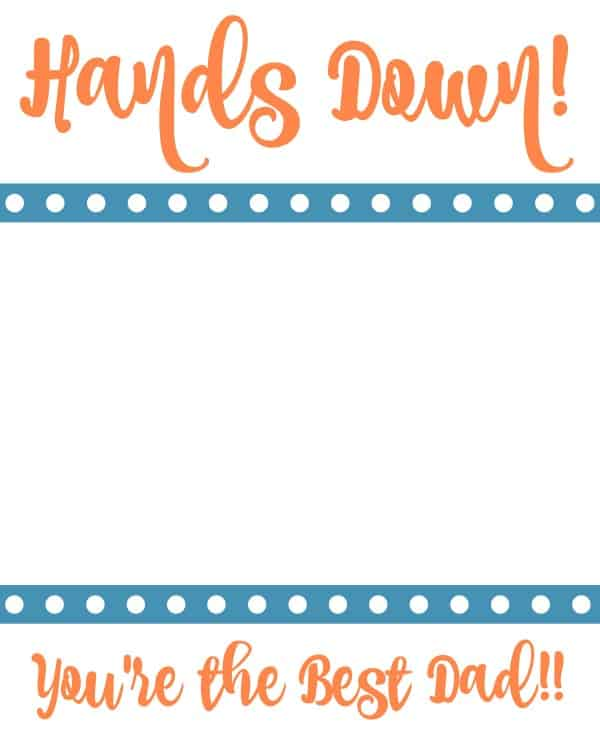 Father\'s Day Hands Down Printable