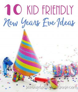 10 Kid Friendly New Year's Eve Ideas