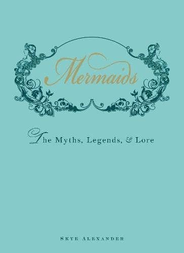 Mermaids, the myths, legends, and more.
