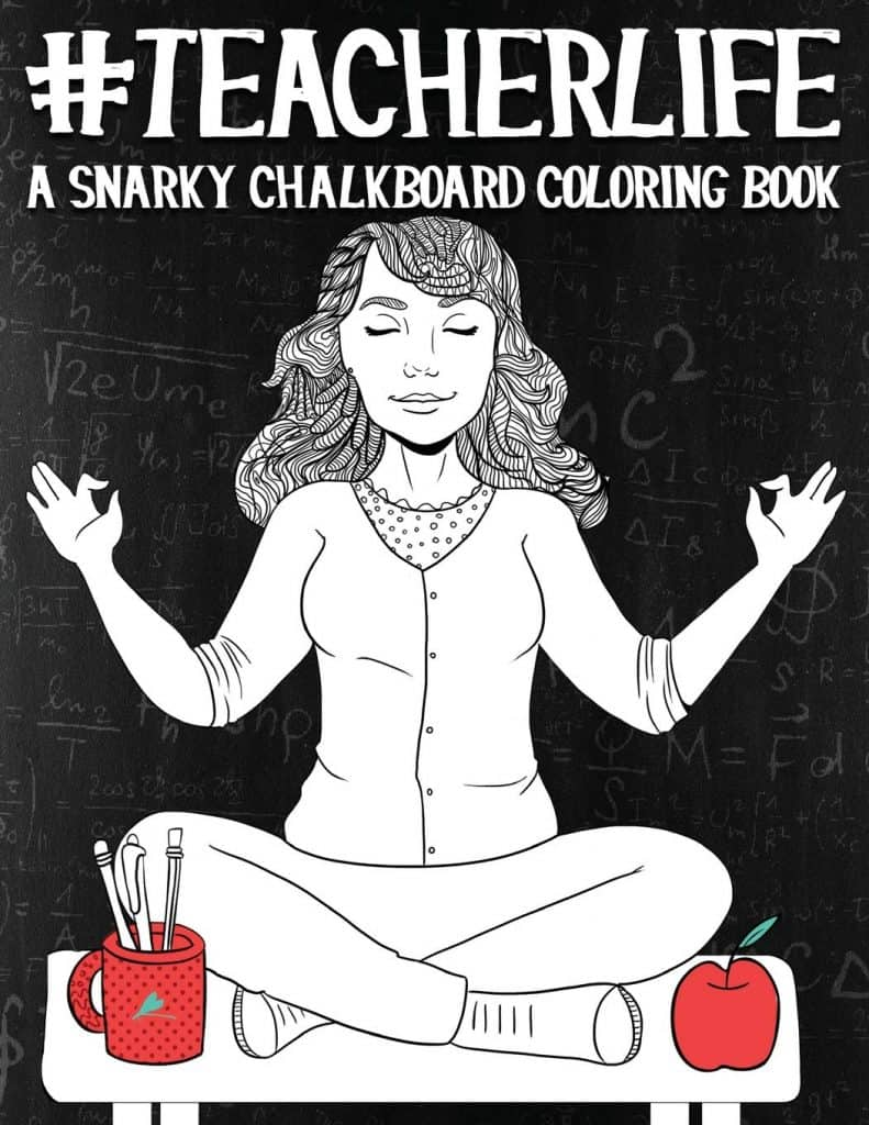 Teacher Life Adult coloring book.