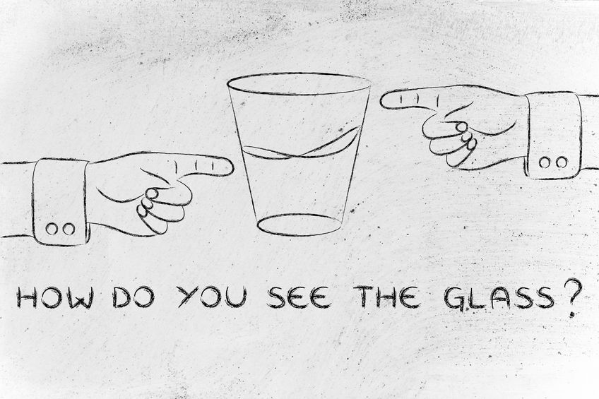 How do you see the glass? Half full or half empty?