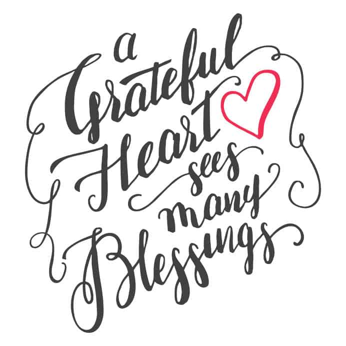 A grateful heart sees many blessings.