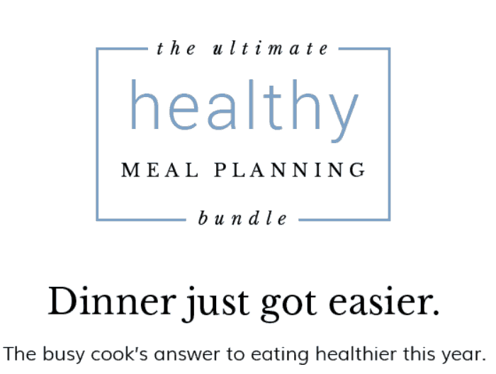 The ultimate healthy meal planning bundle for making dinners easier.