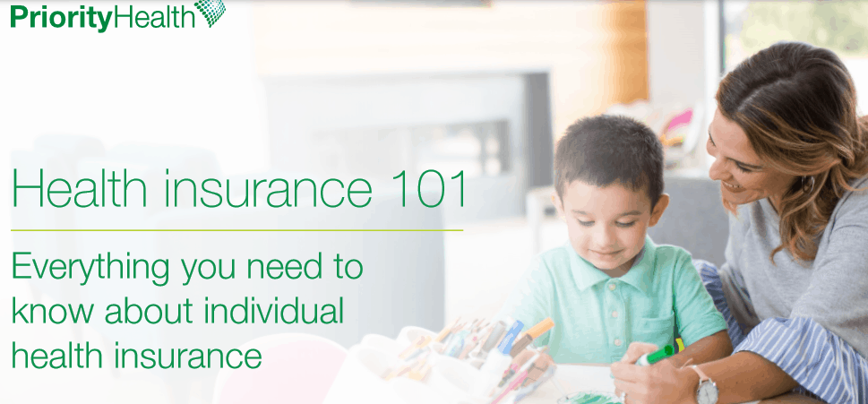 Health Insurance Guide from Priority Health. Everything you need to know about individual health insurance.