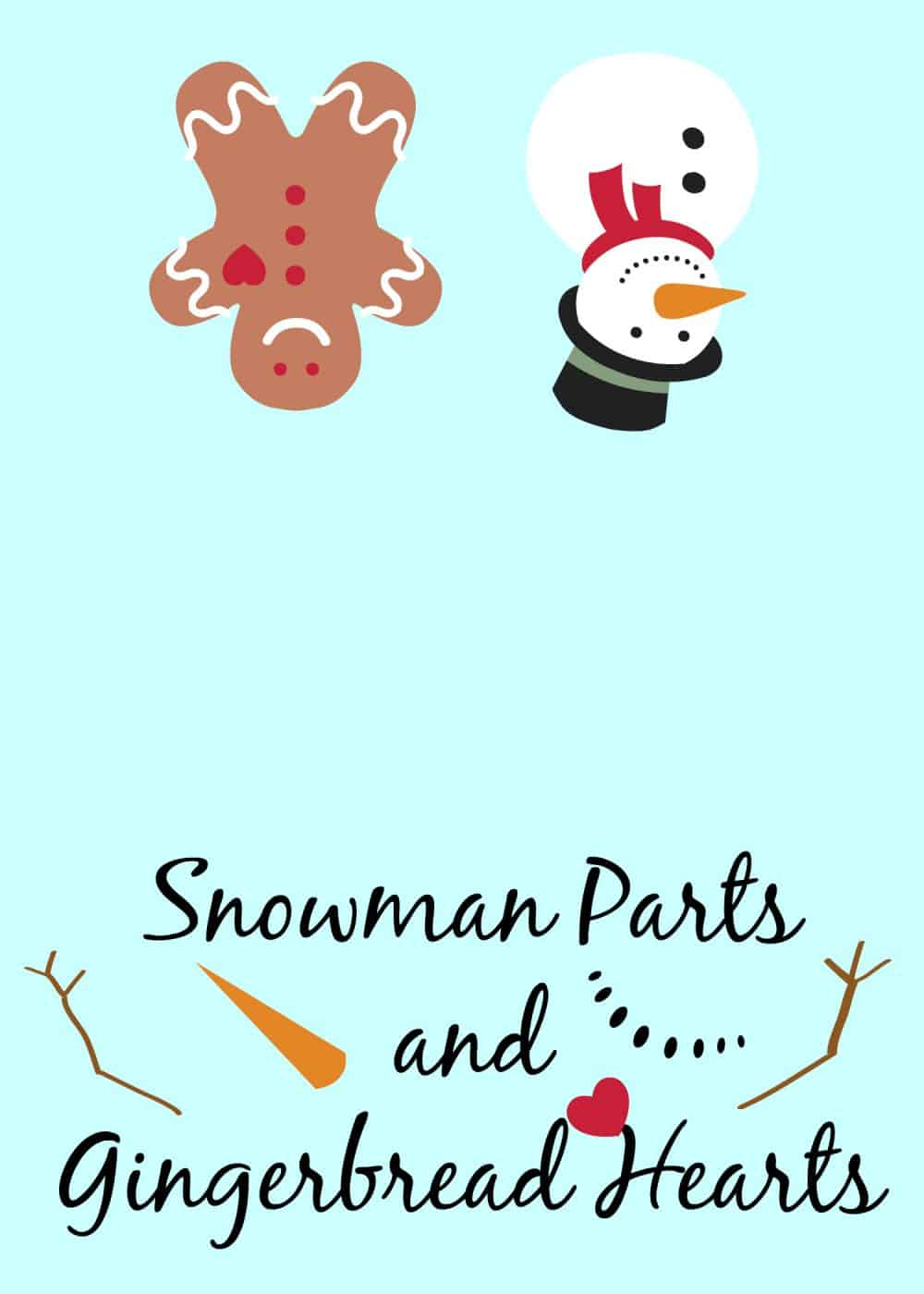 Snowman Parts and Gingerbread Hearts Printable
