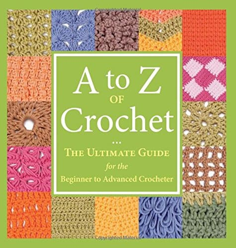 A to Z crochet book. The ultimate guide for the beginner to advanced crocheter.