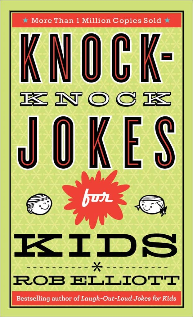 Knock Knock jokes for kids by Rob Elliott.