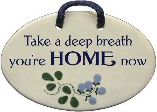 Take a deep breath ceramic plaque. The Best Gifts for New Homeowners