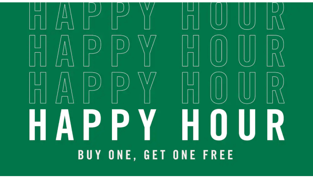 Starbucks happy hour with drinks. Buy one get one free.