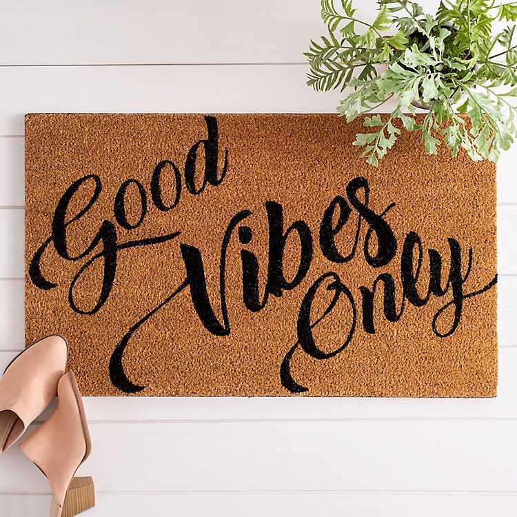 Good vibes only doormat.