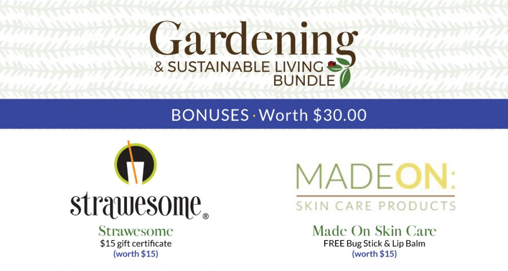 Gardening and sustainable living bundle bonuses available for a limited time.