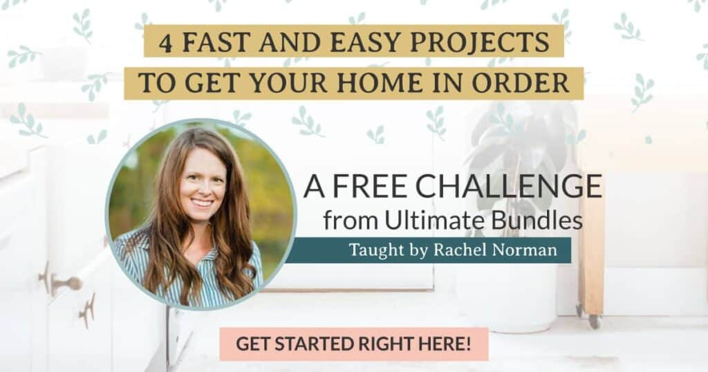 A free challenge from the Ultimate Homemaking Bundle sale taught by Rachel Norman.
