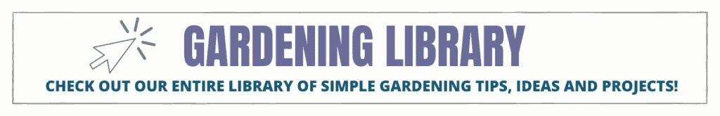 Gardening library of tips, tricks, and projects for free.