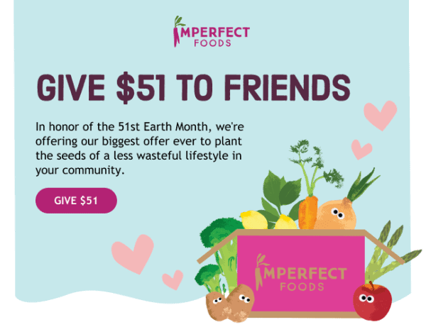 Give to friends from Imperfect Foods.