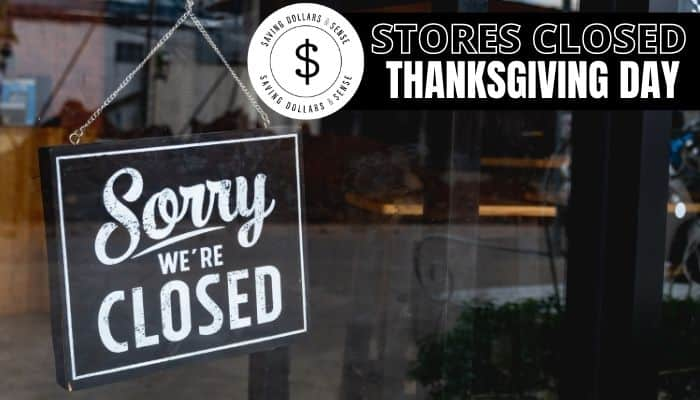 list of stores that will not be open on thanksgiving