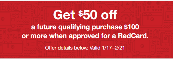 Get $50 off future purchase for using a RedCard at Target for a limited time.