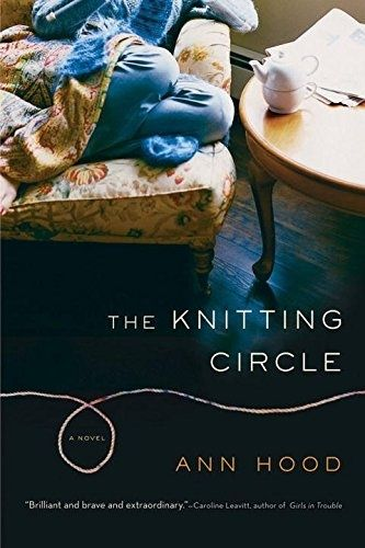The Knitting Circle by Ann Hood.