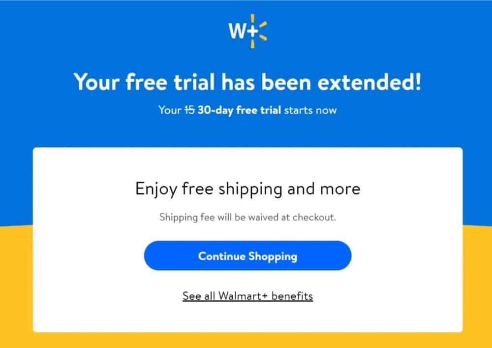 A graphic starting your Walmart+ Trial has been extended to 30 days.