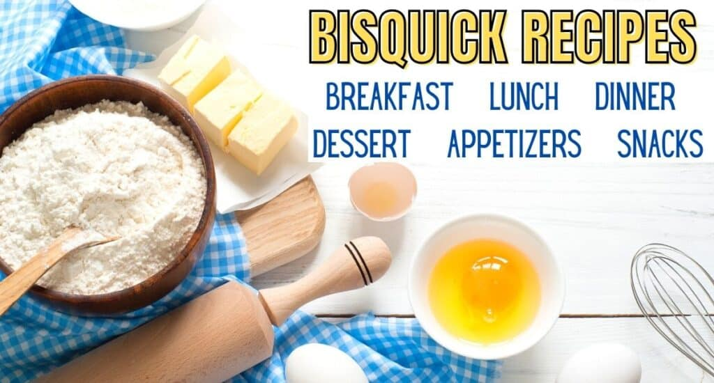 Bisquick recipes for breakfast, lunch, dinner, desserts, appetizers, and snacks.